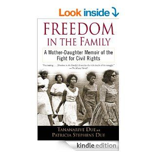 Freedom in the Family A Mother Daughter Memoir of the Fight for Civil Rights   Kindle edition by Tananarive Due, Patricia Stephens Due. Politics & Social Sciences Kindle eBooks @ .