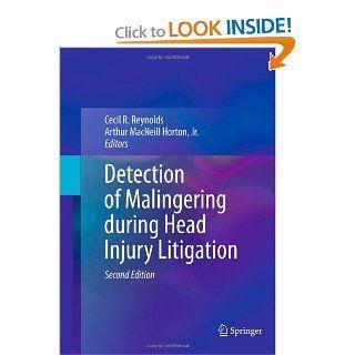 Detection of Malingering during Head Injury Litigation (9781461404415): Cecil Reynolds, Arthur MacNeill Horton  Jr.: Books