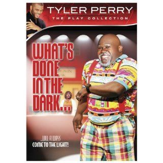 Tyler Perry's What's Done in the Dark  The Play Collection: D'Atra Hicks, Chantell D. Christopher, Terrell Carter, Chandra Currelley Young, Ryan Gentles, Christian Keyes, David Mann, Tamela Mann, Shawna Vinson, Latrice Pace, Dino Hanson, Ahmad