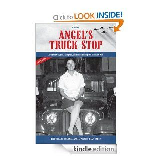 Angel's Truck Stop: A Woman's Love, Laughter, and Loss During the Vietnam War   Kindle edition by Angel Pilato. Biographies & Memoirs Kindle eBooks @ .