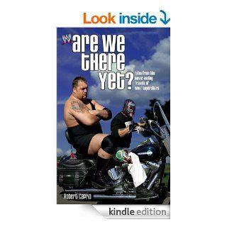Are We There Yet?: Tales from the Never Ending Travels of WWE Superst eBook: Robert Caprio: Kindle Store