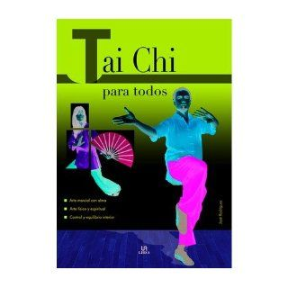 Tai Chi para todos/ Tai Chi for Everyone (Paperback)(Spanish)   Common: By (author) Jos? Rodr?guez: 0884677499660: Books