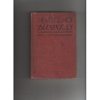 "Angela's Business By HARRISON, Henry Sydnor, A Modern Young Man's Search for a ""womanly"" Woman, By a Popular Tennessee Author. This Title Was Number Ten on the Fiction Bestseller List in 1915. Very Scarce in Dust Jacket.: Henry Sydnor, Il"