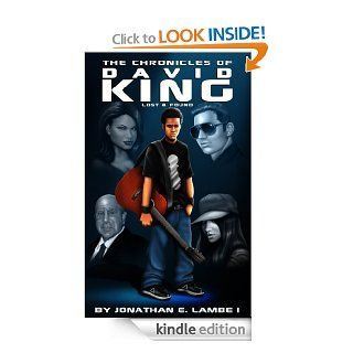 The Chronicles Of David King: Lost & Found (1) eBook: Jonathan Lambe, Tammy Maxey, Jamie Massey, Akili Richards: Kindle Store