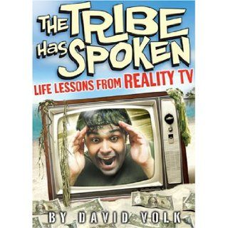 The Tribe Has Spoken Life Lessons from Reality TV David Volk 9780740746864 Books