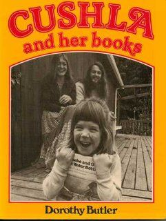 Cushla and Her Books: Dorothy Butler: 9780876752838: Books