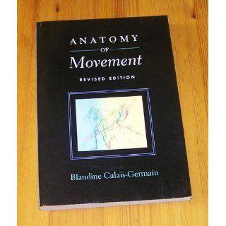 Anatomy of Movement (Revised Edition): 9780939616572: Medicine & Health Science Books @