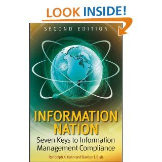 Information Nation: Seven Keys to Information Management Compliance: Randolph Kahn, Barclay T. Blair: 9780470453117: Books