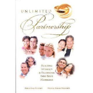 Unlimited Partnership: Building Intimacy and Teamwork Into Your Marriage: Phil and Susy Downer, David and Teresa Ferguson: 9780974229546: Books
