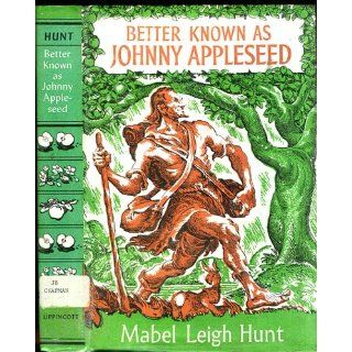 Better known as Johnny Appleseed: Mabel Leigh Hunt: Books