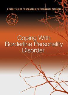 If Only We Had Known: A Family Guide to Borderline Personality Disorder (Program 5   Coping with Borderline Personality Disorder): MD; Alan Fruzzetti, PhD; Alec Miller, PsyD; Perry Hoffman, PhD and Valerie Porr John Gunderson: Movies & TV