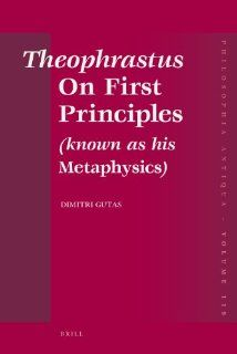 Theophrastus On First Principles (known as his Metaphysics) (Philosophia Antiqua) (9789004179035) Dimitri Gutas Books