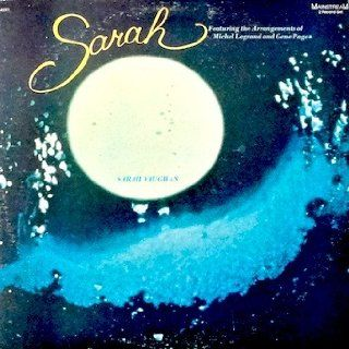 Sarah Vaughn: Sarah / Featuring the Arrangements of Michel Legrand and Gene Page (2 Record Set) Tracks: The Summer Knows, Bring In The Clowns, Wave, Pieces of Dreams, Do Away With April & 15 More. 1974: Music
