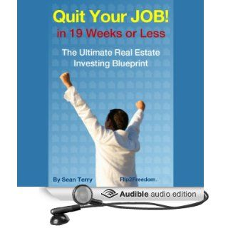 The Ultimate Real Estate Investing Blueprint How to Quit Your Job in 19 Weeks or Less (Audible Audio Edition) Sean Terry, Trevor Jones Books