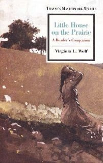 Little House On The Prairie (Masterwork Studies Series): Virginia L. Wolf: 9780805788204: Books