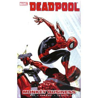 Deadpool, Vol. 4: Monkey Business: Daniel Way, Carlo Barberi, Dalibor Talajic: 9780785145318: Books