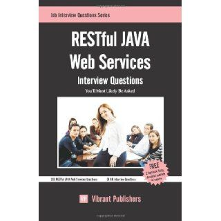 RESTful JAVA Web Services Interview Questions You'll Most Likely Be Asked Vibrant Publishers 9781463706340 Books