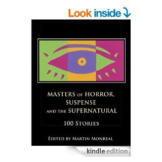 Masters of Horror, Suspense and the Supernatural: 100 Stories   Kindle edition by James Joyce, Nikolai Gogol, Charles Dickens, Arthur Conan Doyle, Bram Stoker, Robert Louis Stevenson, Hermann Melville, Joseph Conrad, Martin Monreal. Literature & Fictio