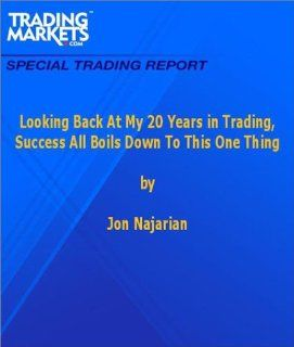Looking Back at my 20 Years in Trading Success All Boils Down to This One Thing Jon Najarian Books