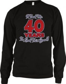 It Took Me 40 Years To Look This Good Men's Long Sleeve Thermal, Funny Gag 40th Birthday, 40 Years Old Looking Good Design Men's Thermal Shirt Clothing