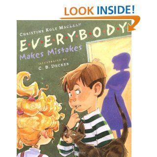 Everybody Makes Mistakes Christine Kole MacLean, Cynthia Decker 9780525472254 Books