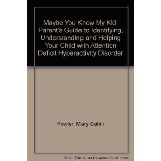 Maybe You Know My Kid: Mary Cahill FOWLER: 9781559720977: Books