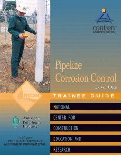 Pipeline Corrosion Control Level 1 TG Modules (Contren Learning): NCCER: 9780130466846: Books