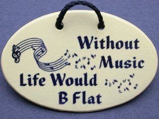 Without Music Life Would B Flat. Mountain Meadows Pottery ceramic plaques and wall art signs with sayings and quotes for musicians, music lovers, music teachers, and piano teachers. Made by Mountain Meadows Pottery in the USA.   Decorative Plaques