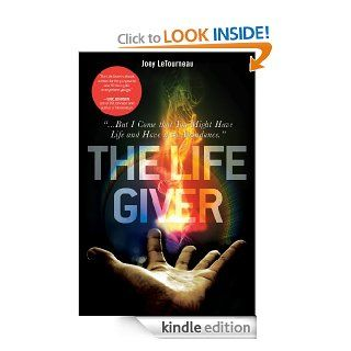 """The Life Giver """"But I Come that You Might Have Life and Have it in Abundance."""" John 1010 eBook Joey LeTourneau Kindle Store"""