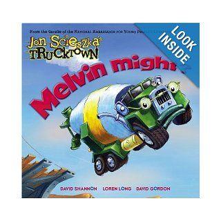 Melvin Might? (Trucktown): Jon Scieszka, David Shannon, David Gordon, Loren Long: Books