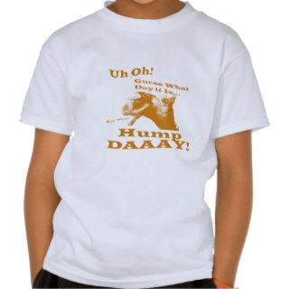 Hump Day Camel! T shirt