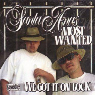 Santa Ana' Most Wanted Music