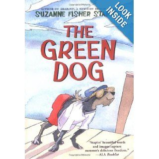 The Green Dog A Mostly True Story Suzanne Fisher Staples, Andrea Wesson, Amy Ryan 9780060760458 Books