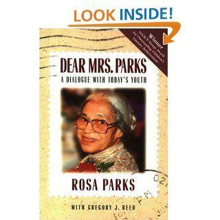 Dear Mrs. Parks: Rosa Parks: 9781880000458: Books