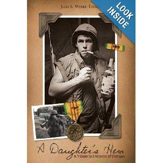 A Daughter's Hero: Mrs Julie Kay Weber Torres, Mrs Samantha Weber: 9781490514994: Books