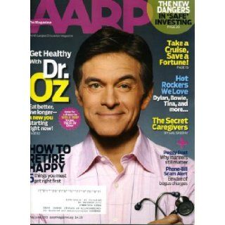 The AARP Magazine May/June 2010 Dr. Oz on Cover, Gail Sheehy, How to Retire Happy   5 Things You Must Get Right First, Take a Cruise   Save a Fortune, Tina Turner AARP Magazine Books
