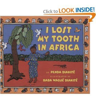 I Lost My Tooth In Africa: Penda Diakit�, Baba Wagu� Diakit�: 9780439662260: Books