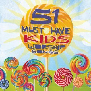 51 Must Have Worship Songs For Kids: Various: MP3 Downloads