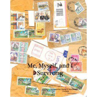 Me, Myself, and I Surviving: Janet Horton, Columbia County PC Incorporated: 9780984453665: Books
