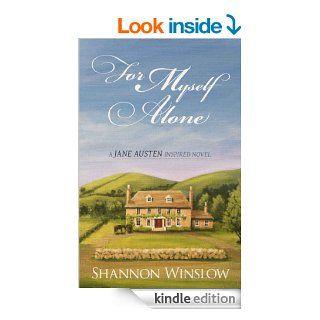 For Myself Alone: A Jane Austen Inspired Novel   Kindle edition by Shannon Winslow, Micah Hansen, Sharon Johnson. Historical Romance Kindle eBooks @ .
