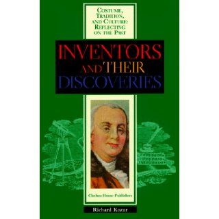 Inventors & Their Discoveries (Z) (Costume, Tradition and Culture: Reflecting on the Past): Richard Kozar: 9780791051634:  Kids' Books