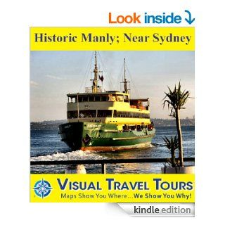 HISTORIC MANLY, NEAR SYDNEY   A Pictorial Self guided Ferry Boat/Walking Tour Day Trip (Updated Dec 2012) (visualtraveltours Book 19) eBook: Angela Cockburn: Kindle Store