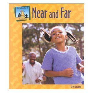 Near and Far (Opposites.): Kelly Doudna: 9781577651475:  Kids' Books