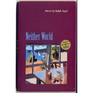 Neither World: Poems (Miami University Press Poetry Series): Ralph Angel: 9781881163121: Books