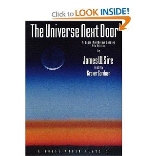The Universe Next Door: A Basic Worldview Catalogue: James W. Sire, Grover Gardner: 9781596440579: Books
