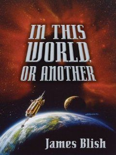 Five Star Science Fiction/Fantasy   In This World, or Another: James Blish: 9780786253494: Books