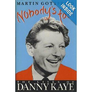 Nobody's Fool: The Lives of Danny Kaye: Martin Gottfried: 9780671712273: Books