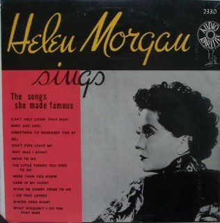 Helen Morgan Sings The Songs She Made famous: Music