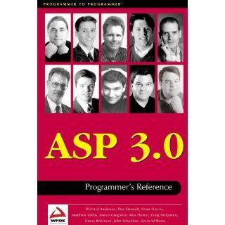 Asp 3.0 Programmer's Reference: Dan Denault, Brian Francis, Matthew Gibbs, Marco Gregorini, Dean Sonderegger, Simon Robinson, Craig McQueen, John Schenken: 9781861003232: Books
