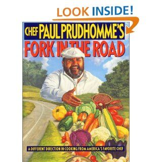 Chef Paul Prudhomme's Fork in the Road: Paul Prudhomme: 9780688121655: Books